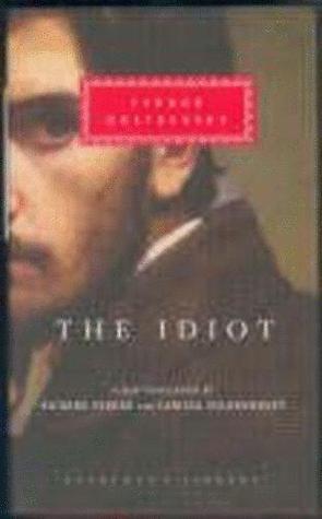 The Idiot (Everyman's Library Classics, #254)