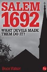 Salem 1692: What Devils Made Them Do It?