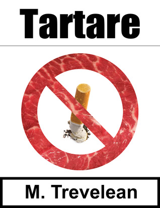 Tartare by M. Trevelean