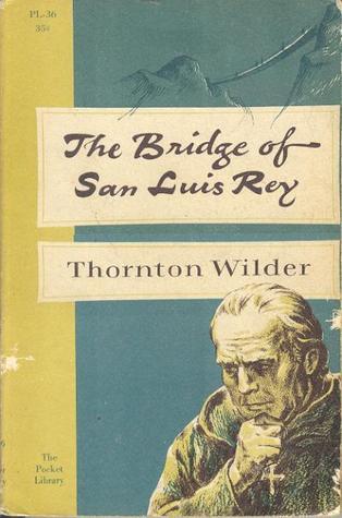 an analysis of the bridge of san luis rey in the novel the bridge of san luis rey