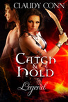 Catch & Hold (Legend, #5)