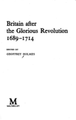 Britain after the Glorious Revolution, 1689-1714 (Problems in Focus)