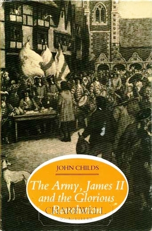 The Army, James II, and the Glorious Revolution