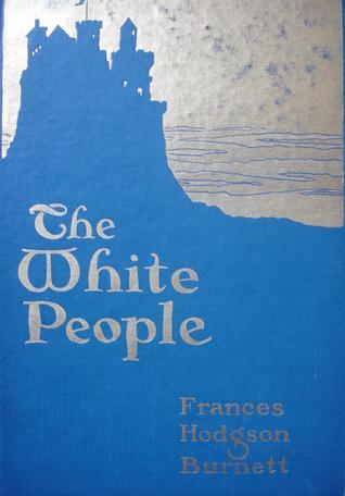 The White People by Frances Hodgson Burnett