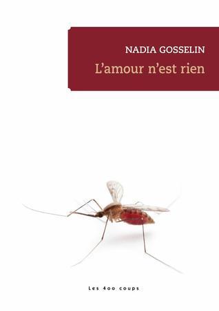 L'amour n'est rien by Nadia Gosselin