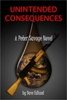 Unintended Consequences (Peter Savage #1)