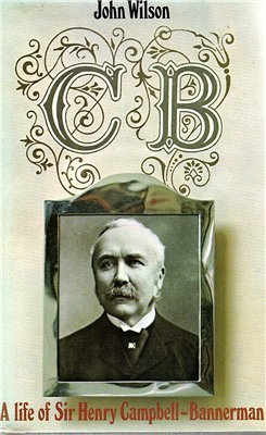 C.B.: A Life of Sir Henry Campbell-Bannerman