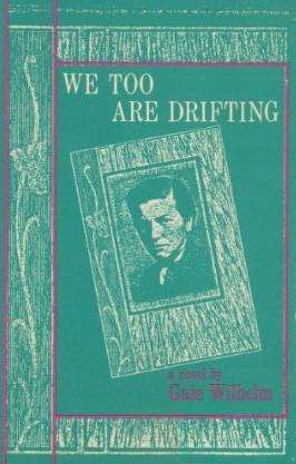 We Too Are Drifting by Gale Wilhelm