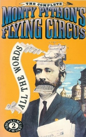 The Complete Monty Python's Flying Circus: All the Words, Vol. 2