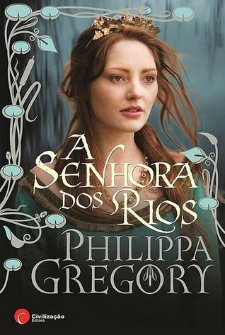 A Senhora dos Rios (A Guerra dos Primos, #3)