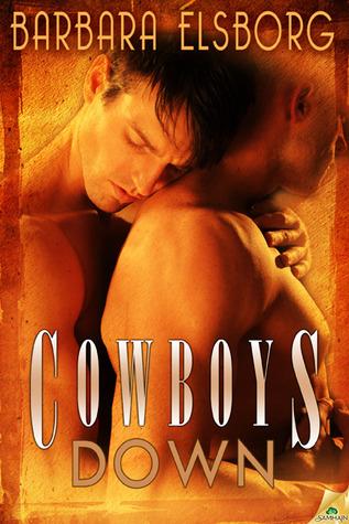Cowboys Down by Barbara Elsborg