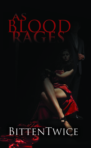 As Blood Rages by Bitten Twice