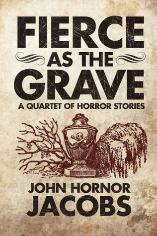 Fierce as the Grave: A Quartet of Horror Stories