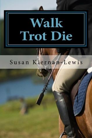 Walk Trot Die: A Burton & Kazmaroff Mystery