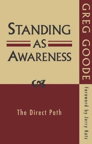 Standing as Awareness by Greg Goode