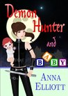 Demon Hunter and Baby (Aisling McKay, #1)