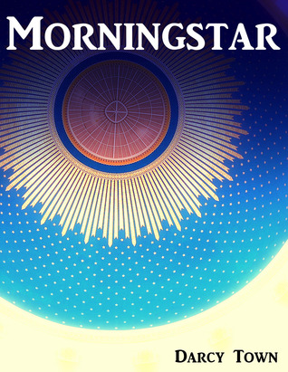 Morningstar by Darcy Town