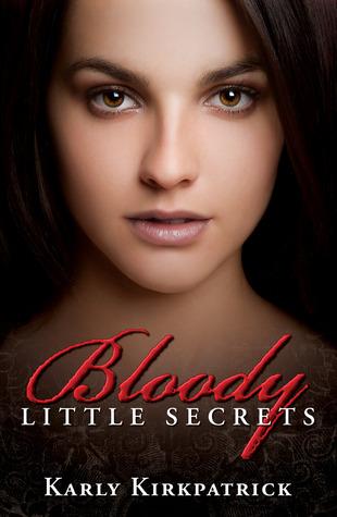 Bloody Little Secrets by Karly Kirkpatrick