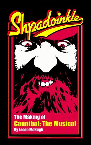 Shpadoinkle: The Making of Cannibal! the Musical