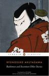 Rashōmon and Seventeen Other Stories by Ryūnosuke Akutagawa