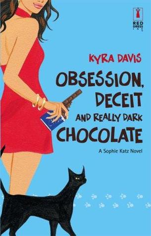 Obsession, Deceit, and Really Dark Chocolate (A Sophie Katz Murder Mystery #3)