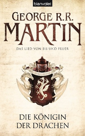 Die Königin der Drachen by George R.R. Martin