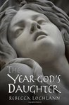 The Year-God's Daughter (The Child of the Erinyes, #1)