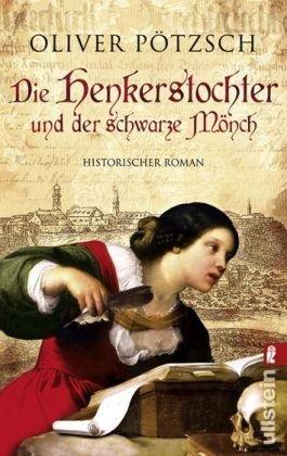 Die Henkerstochter und der schwarze Mönch by Oliver Pötzsch