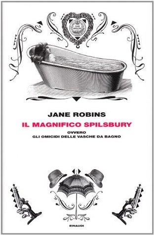 Il magnifico Spilsbury ovvero gli omicidi delle vasche da bagno