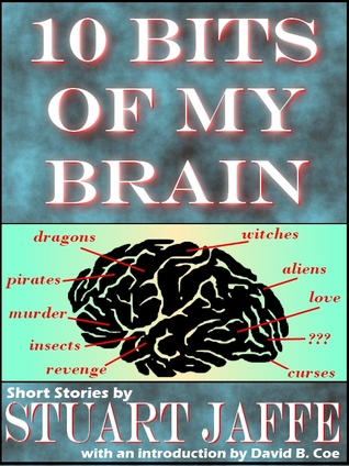 10 Bits of My Brain by Stuart Jaffe