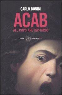 ACAB by Carlo Bonini