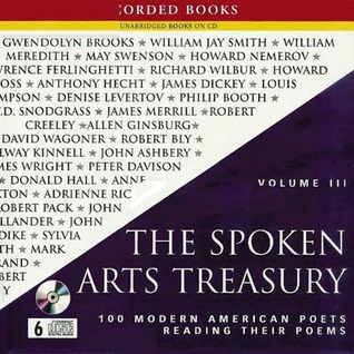 The Spoken Arts Treasury : 100 modern American poets reading their poems : Volume III