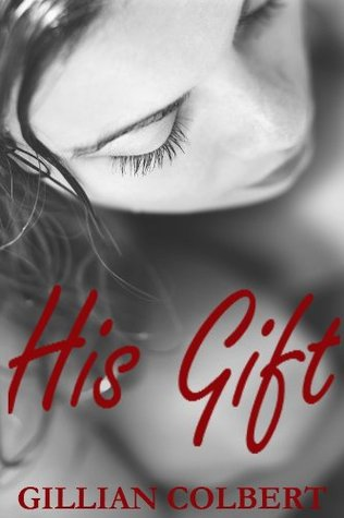 His Gift by Gillian Colbert
