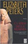 La sfida della mummia by Elizabeth Peters