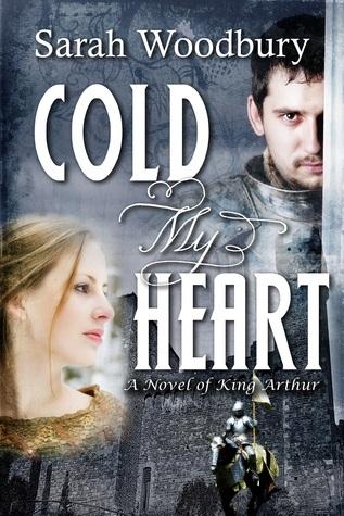 Cold My Heart by Sarah Woodbury