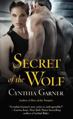 Secret of the Wolf by Cynthia Garner