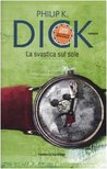 La svastica sul sole by Philip K. Dick