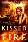 Kissed by Fire by Shéa MacLeod