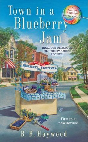 Town in a Blueberry Jam (A Candy Holliday Mystery, #1)
