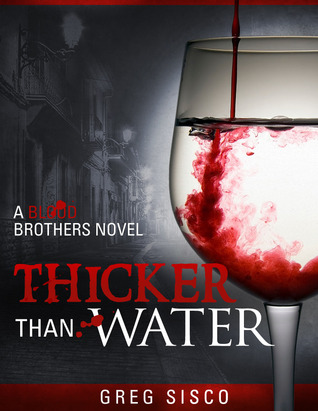 Thicker Than Water by Greg Sisco
