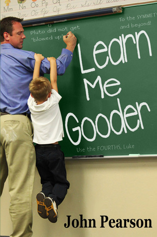 Learn Me Gooder by John  Pearson