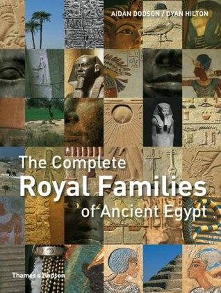 The Complete Royal Families of Ancient Egypt by Aidan Dodson