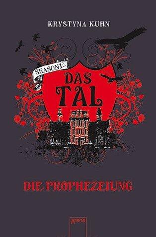 Die Prophezeiung by Krystyna Kuhn