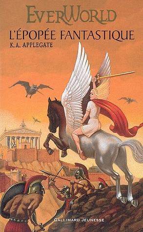 L'épopée fantastique (Everworld, #5-8)