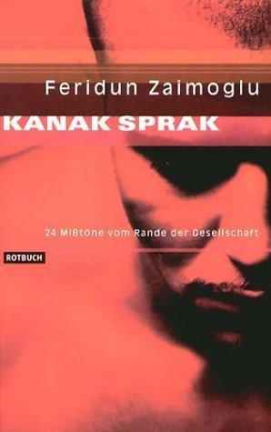 Kanak Sprak by Feridun Zaimoglu