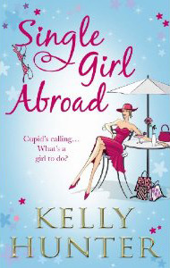 Single Girl Abroad by Kelly Hunter