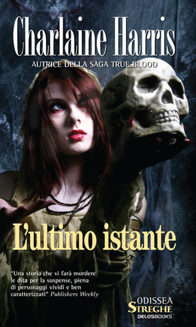 L'ultimo istante by Charlaine Harris