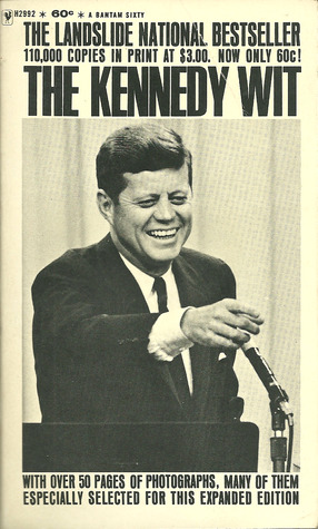 The Kennedy Wit by John F. Kennedy