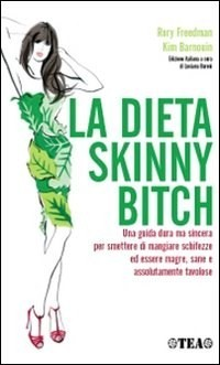 Ebook La dieta skinny bitch by Rory Freedman DOC!