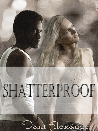 Shatterproof by Dani Alexander